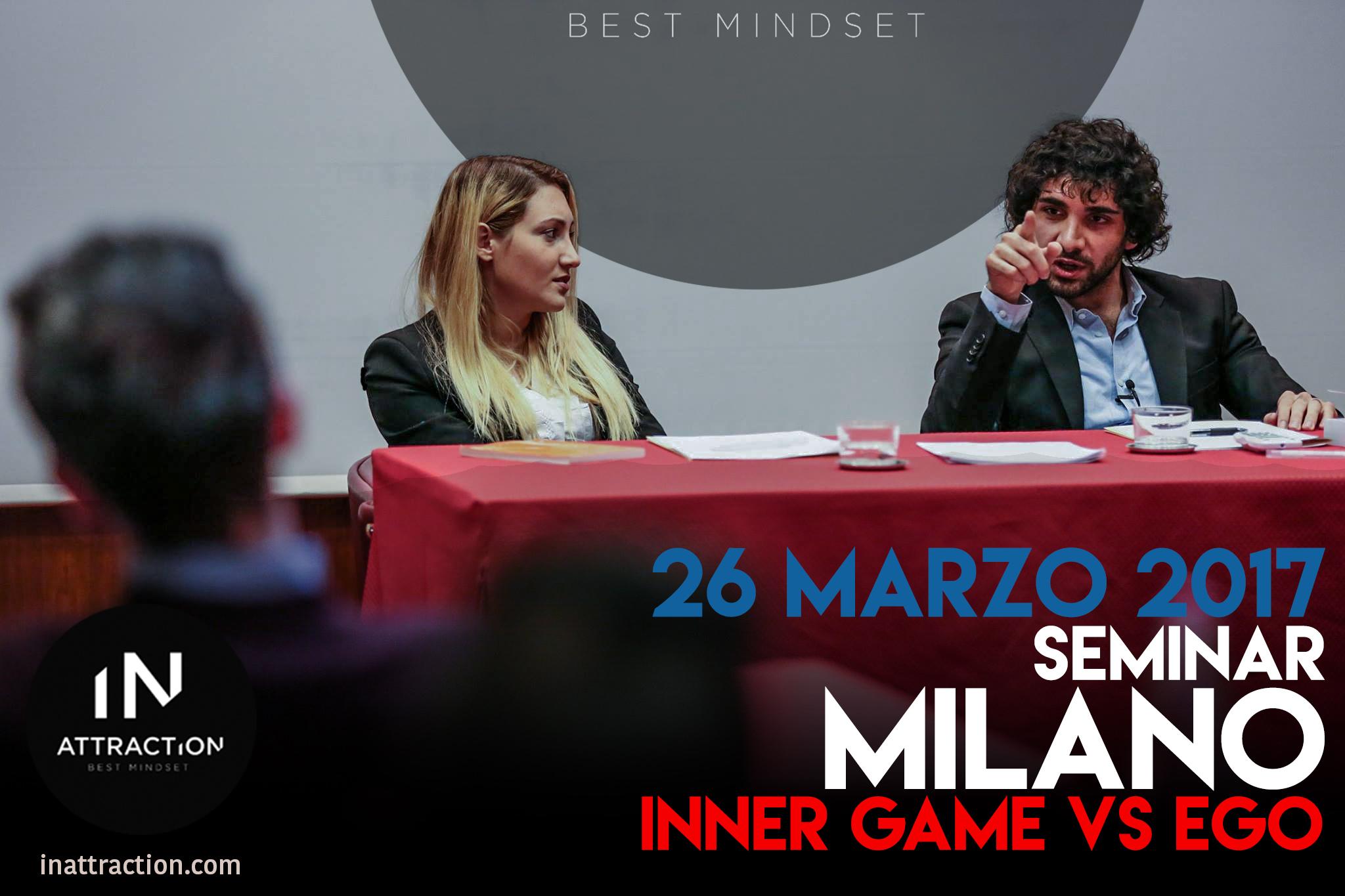 Seminario di Seduzione Milano: INNER GAME vs EGO – 26 Marzo 2017